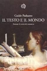 Guido Paduano, Il testo e il mondo